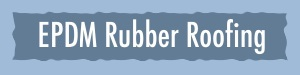 EDPM Rubber Roofing